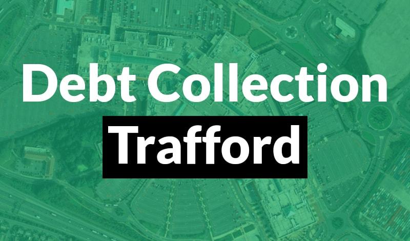 Debt Collection Trafford Debt Collection Trafford
