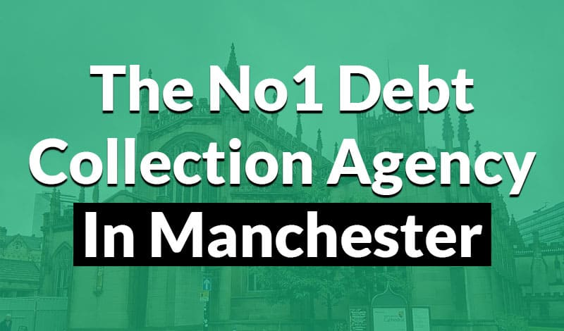 the no1 debt collection agency in manchester